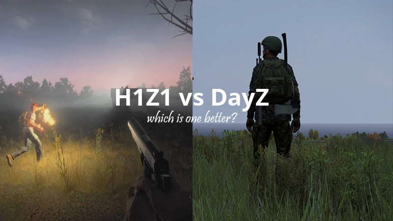 h1z1 vs dayz which one is better